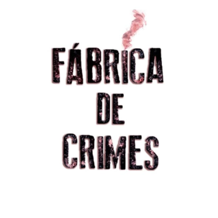 Fábrica de Crimes: podcast legal e totalmente fora da caixa