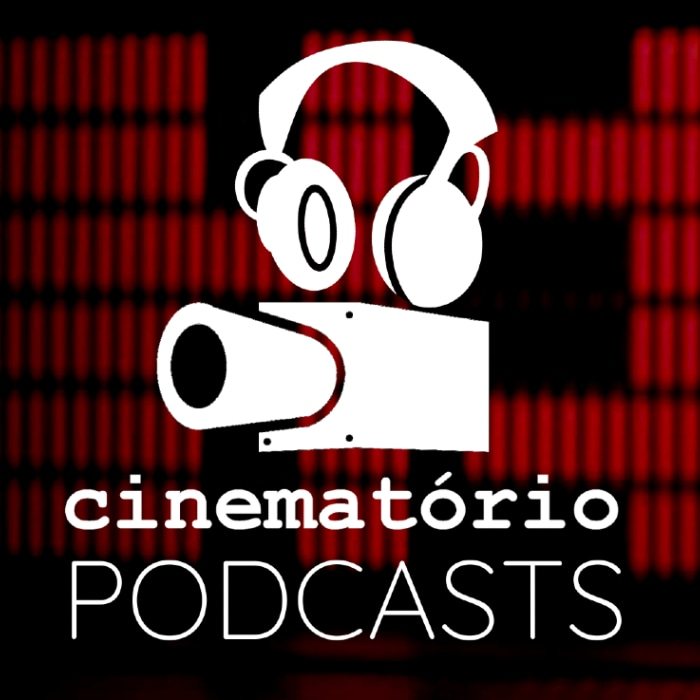 Cinematório: ótima dica de podcast legal sobre tudo do cinema